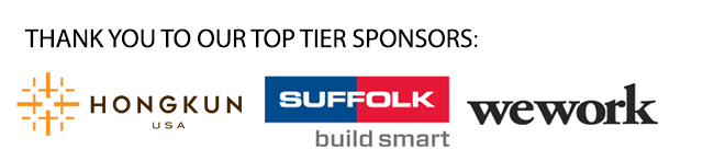 Thank you to our top tier banquet sponsors: Hongkun USA, Suffolk, and WeWork
